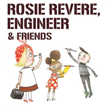 Catch Rosie Revere, Engineer, and Friends on its First National Tour!